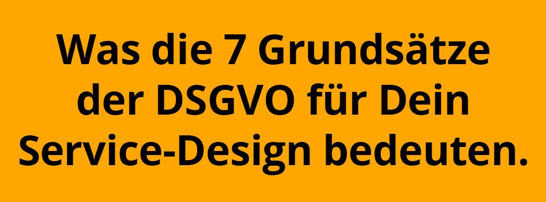 DSGVO im Service-Design (Teil1 - Grundprinzipien)
